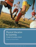 Physical Education for Learning: A Guide for…