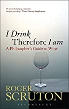 I Drink Therefore I Am: A Philosopher's…