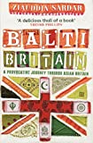Sardar, Ziauddin: Balti Britain: A Journey Through the British Asian Experience