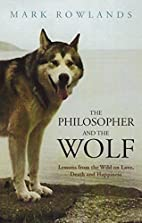 The Philosopher and the Wolf: Lessons from…