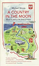 A Country in the Moon: Travels in Search of…