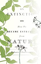 On Extinction: How We Became Estranged from…