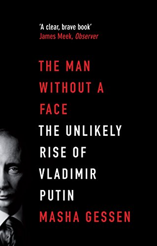 the-man-without-a-face-the-unlikely-rise-of-vladimir-putin