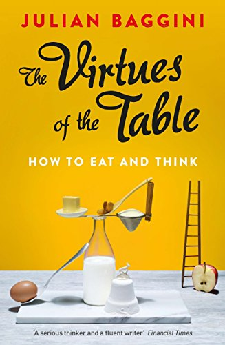 the-virtues-of-the-table-how-to-eat-and-think