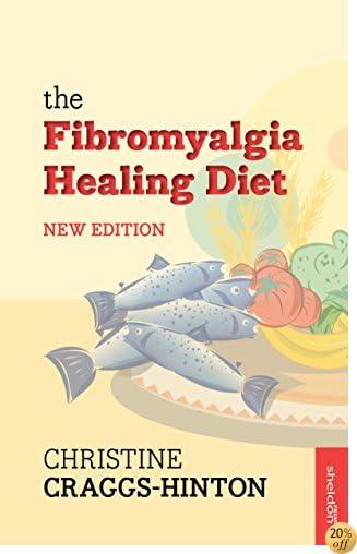The Fibromyalgia Healing Diet New Edition