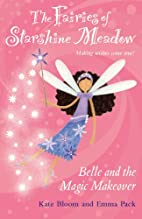 The Fairies of Starshine Meadow: Belle and…