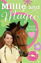 Millie and Magic / Kelly McKain by Kelly…