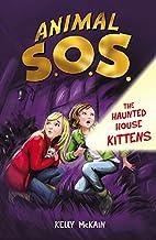 The haunted house kittens / Kelly McKain ;…