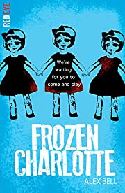 Frozen Charlotte (Red Eye) by Alex Bell