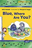 Magee, Wes: Blue, Where Are You?