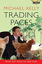 Trading Paces: From Rat Race to Hen Run by…
