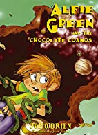 Alfie Green and the Chocolate Cosmos by Joe…