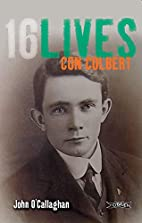 Con Colbert: 16 Lives (16 Lives) by John…