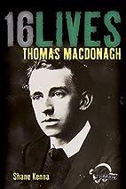 Thomas MacDonagh: 16 Lives (16 Lives)…