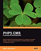 PHP 5 CMS Framework Development: Expert…