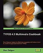 TYPO3 4.3 Multimedia Cookbook by Dan Osipov