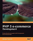 PHP 5 E-commerce Development by Michael…