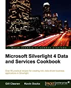 Microsoft Silverlight 4 Data and Services…