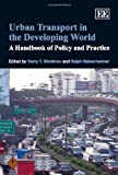 Harry T. Dimitriou: Urban Transport in the Developing World: A Handbook of Policy and Practice