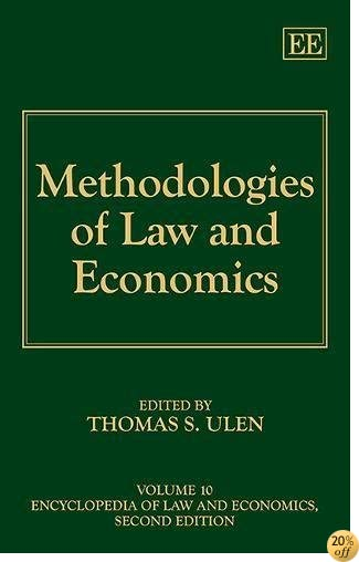 Methodologies of Law and Economics (Encyclopedia of Law and Economics, #10) (Encyclopedia of Law and Economics, 2nd Edition)