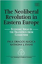 The neoliberal revolution in eastern Europe…