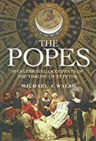 The Popes: 50 Extraordinary Occupants of the…