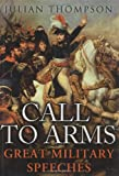 Thompson, Julian: Call to Arms: The Great Military Speeches