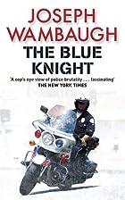 The Blue Knight by Joseph Wambaugh