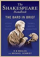 The Shakespeare Handbook by Michael Schmidt