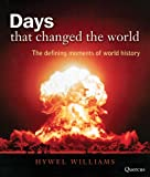 Williams, Hywel: Days That Changed the World: The Defining Moments of World History
