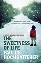 The Sweetness of Life by Paulus Hochgatterer
