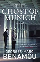 The Ghost of Munich by Georges-Marc Benamou