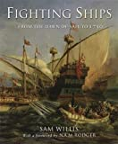 Willis, Sam: Fighting Ships: From the Ancient World to 1750