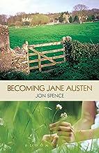 Becoming Jane Austen by Jon Spence