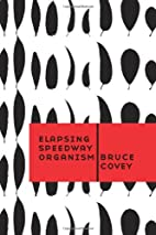 Elapsing Speedway Organism by Bruce Covey
