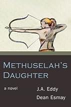 Methuselah's Daughter by Dean Esmay