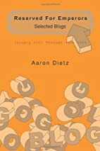 Reserved For Emperors by Dietz Aaron