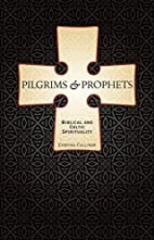 Pilgrims and Prophets: Biblical and Celtic…