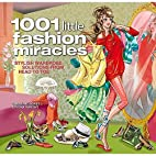 1001 Little Fashion Miracles by Caroline…