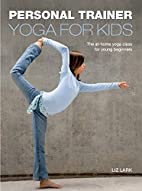 Personal Trainer: Yoga for Kids: The At-Home…