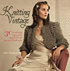 Knitting Vintage: 30 Knitting Projects&hellip;