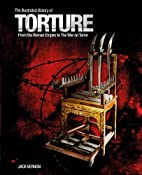 Illustrated History of Torture by Jack…