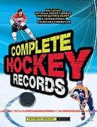 Complete Hockey Records by Dan Diamond