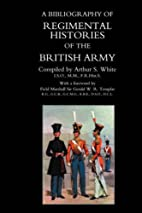BIBLIOGRAPHY of REGIMENTAL HISTORIES of the…