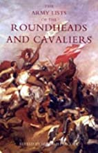 The Army Lists of the Roundheads and…