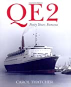 QE2: Forty Years Famous by Carol Thatcher