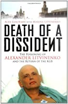 Death of a Dissident: The Poisoning of…