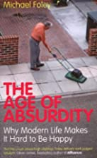 The Age of Absurdity: Why Modern Life Makes…