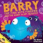 Barry the Fish with Fingers and the Hairy…