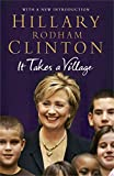 Hillary Rodham Clinton: It Takes a Village